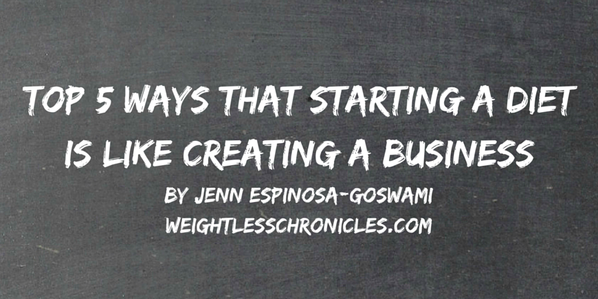 Top 5 Ways that Starting a Diet is like Creating a Business